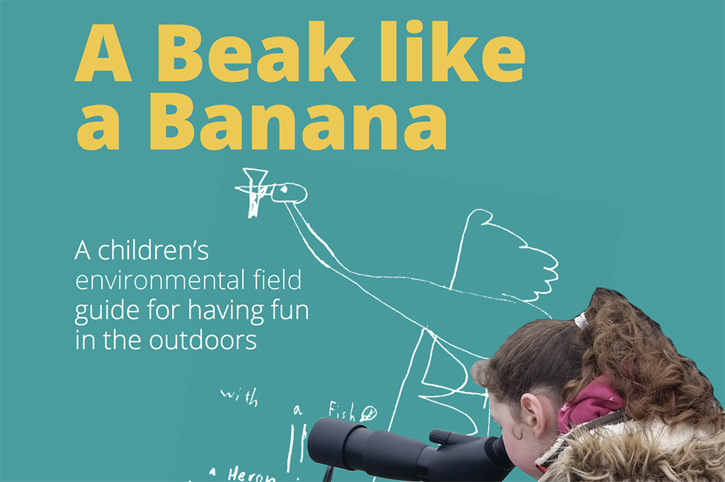 A Beak Like a Banana – A children's environmental field guide for having fun in the outdoors